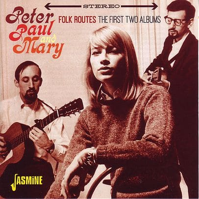 Peter Paul & Mary, Folk Routes: The First Two Albums - The